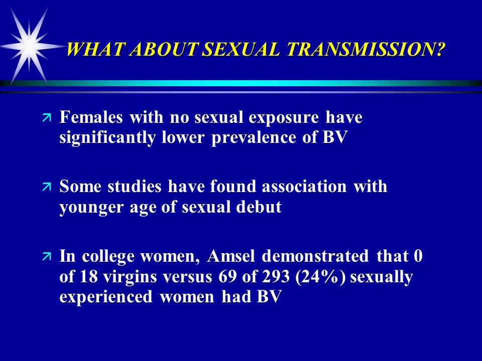 WHAT ABOUT SEXUAL TRANSMISSION