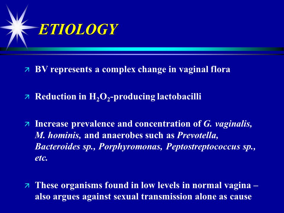 ETIOLOGY BV represents a complex change in vaginal flora