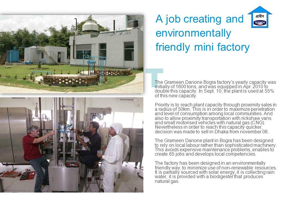 A job creating and environmentally friendly mini factory