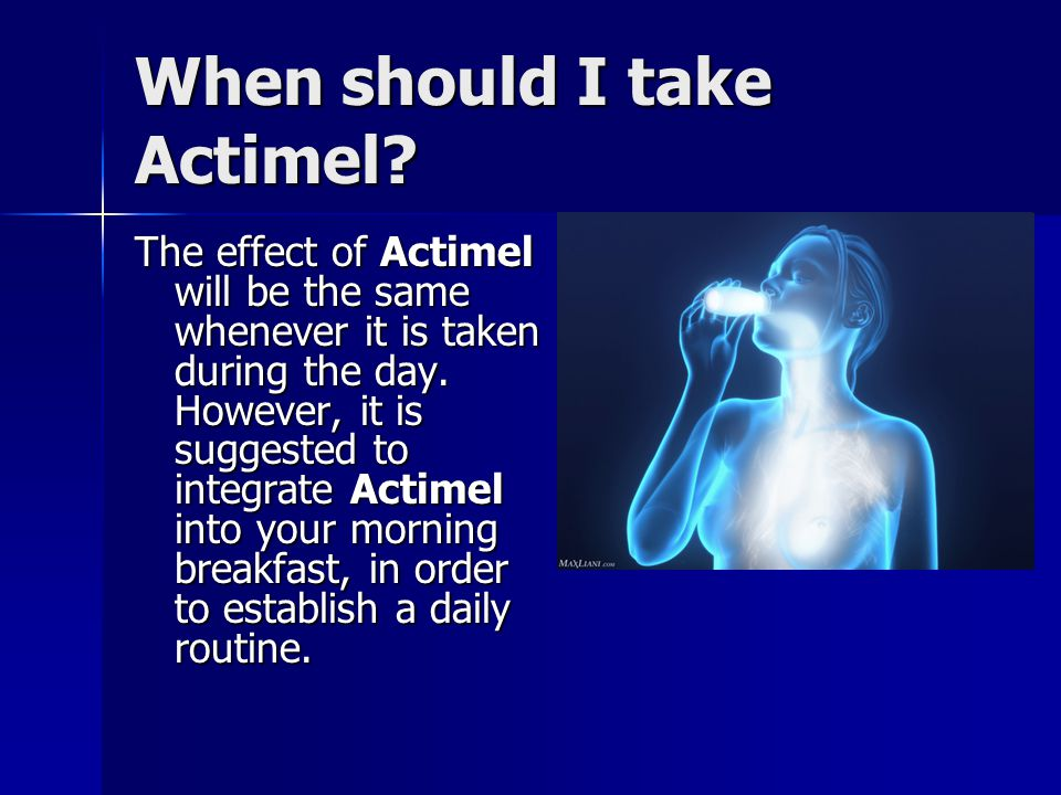 When should I take Actimel