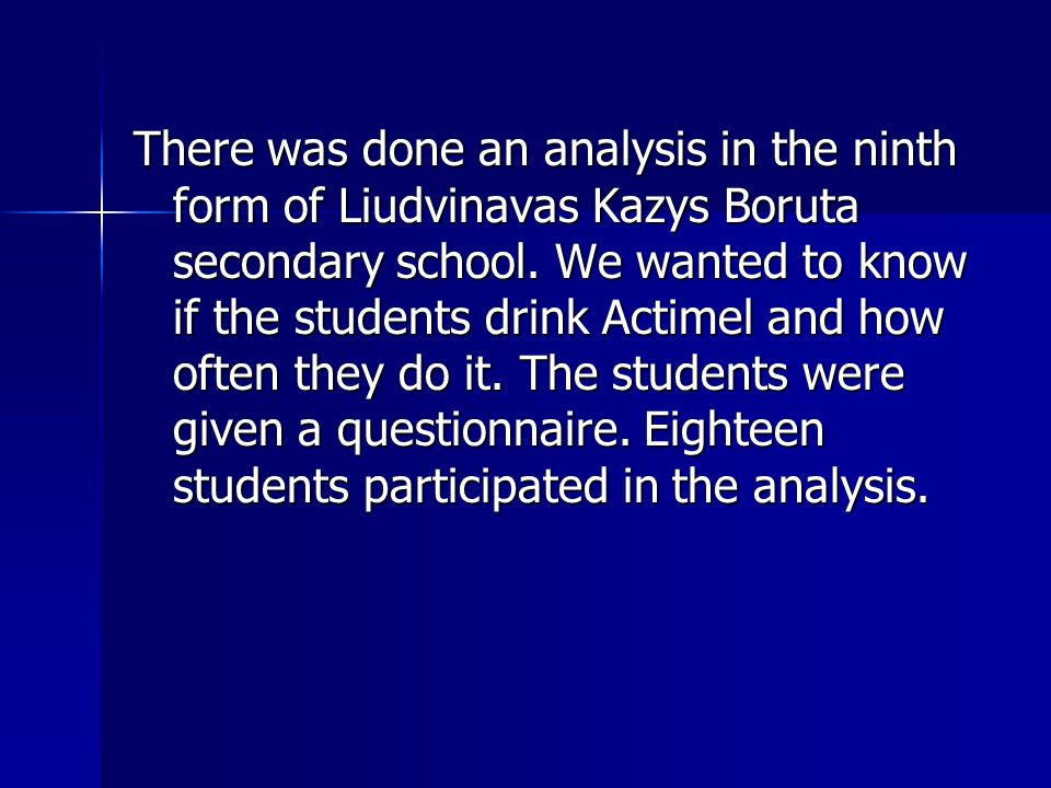 There was done an analysis in the ninth form of Liudvinavas Kazys Boruta secondary school.
