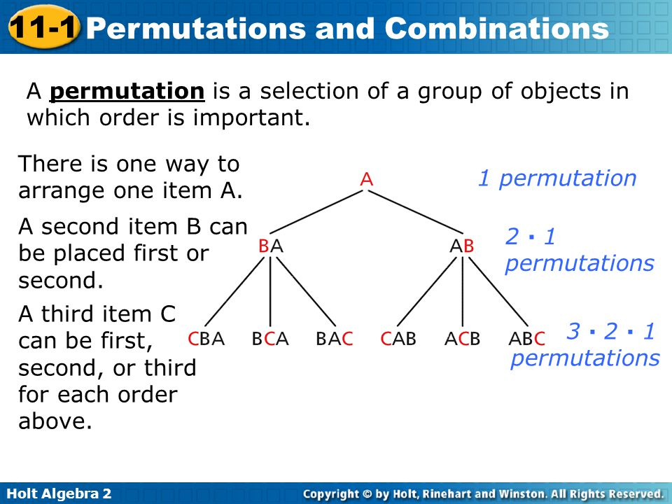 A permutation is a selection of a group of objects in which order is important.