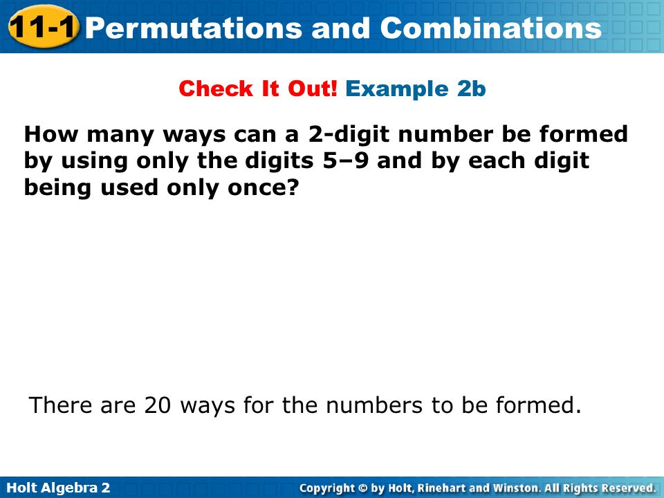Check It Out! Example 2b How many ways can a 2-digit number be formed by using only the digits 5–9 and by each digit being used only once