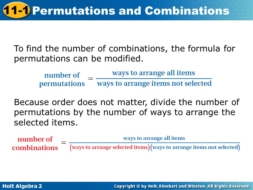 To find the number of combinations, the formula for permutations can be modified.
