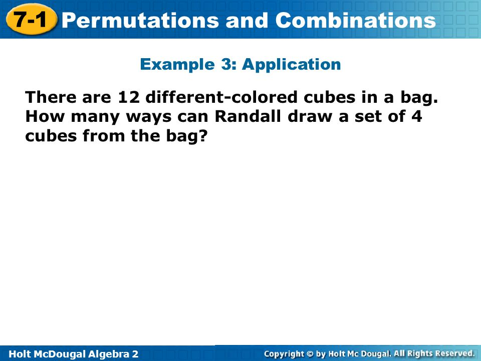 Example 3: Application There are 12 different-colored cubes in a bag.