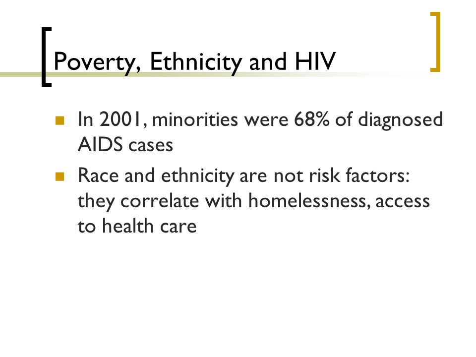 Poverty, Ethnicity and HIV
