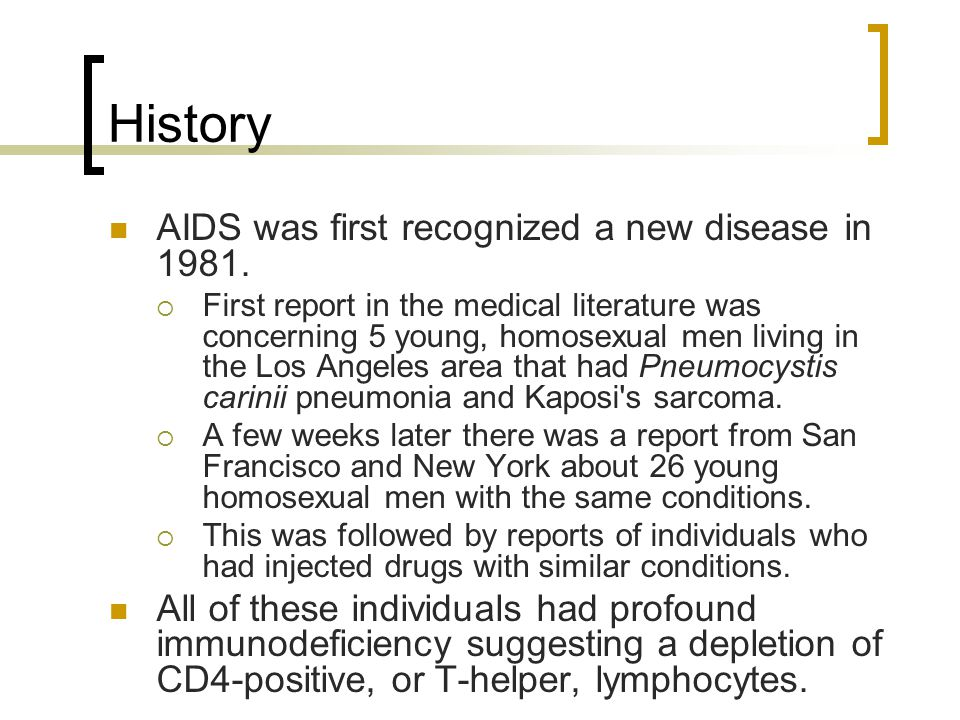 History AIDS was first recognized a new disease in 1981.