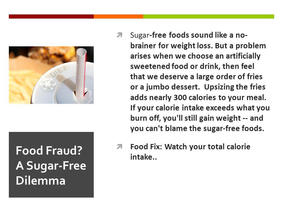 Food Fraud A Sugar-Free Dilemma