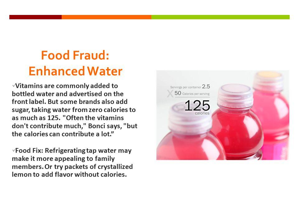 Food Fraud: Enhanced Water