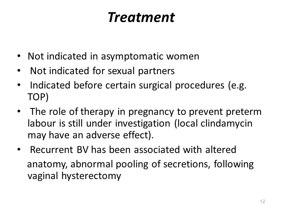 Treatment Not indicated in asymptomatic women