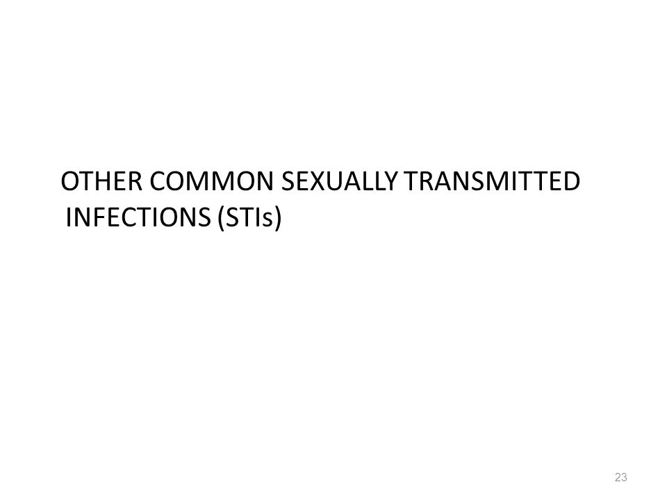 OTHER COMMON SEXUALLY TRANSMITTED INFECTIONS (STIs)