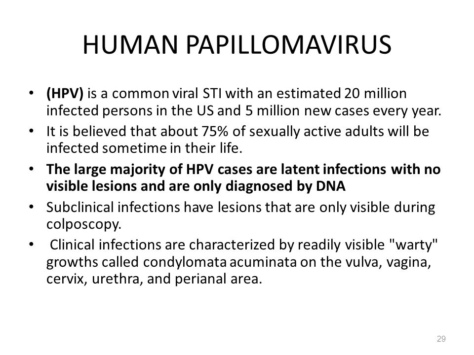HUMAN PAPILLOMAVIRUS (HPV) is a common viral STI with an estimated 20 million infected persons in the US and 5 million new cases every year.