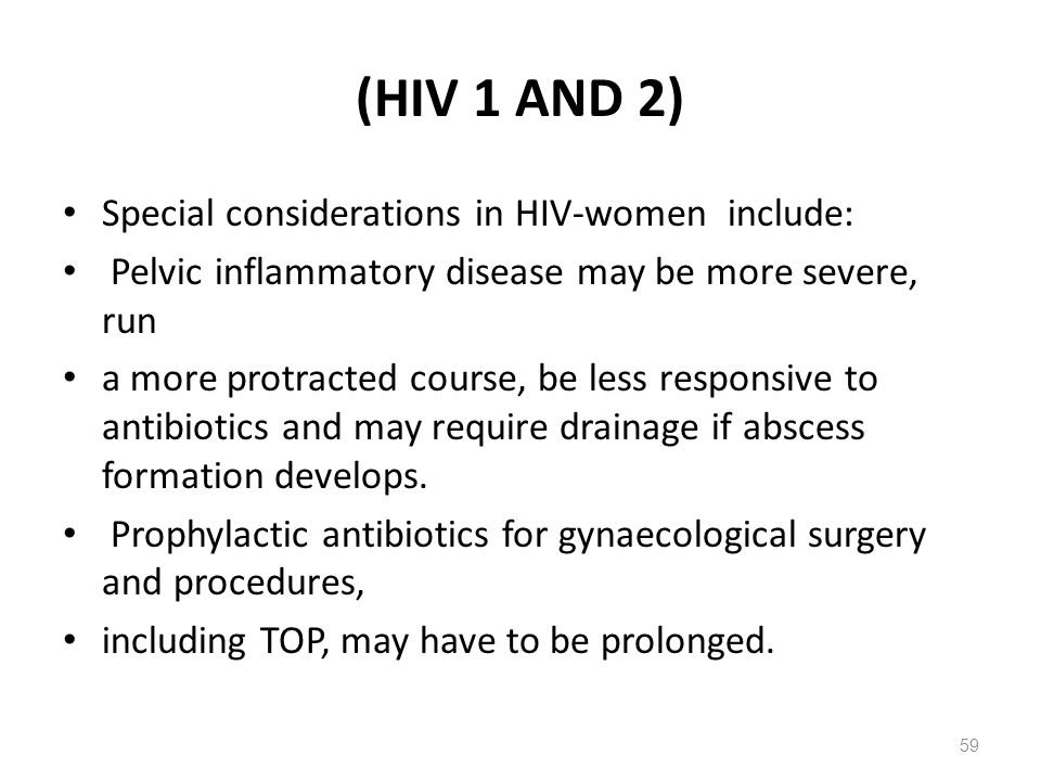 (HIV 1 AND 2) Special considerations in HIV-women include: