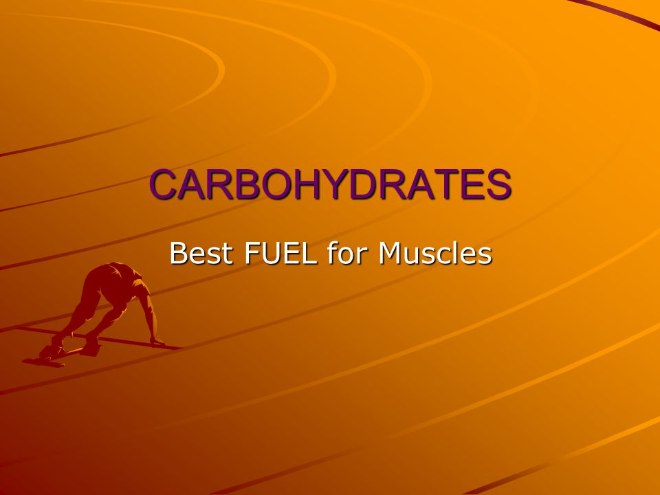 CARBOHYDRATES Best FUEL for Muscles