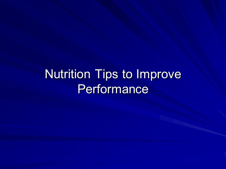 Nutrition Tips to Improve Performance