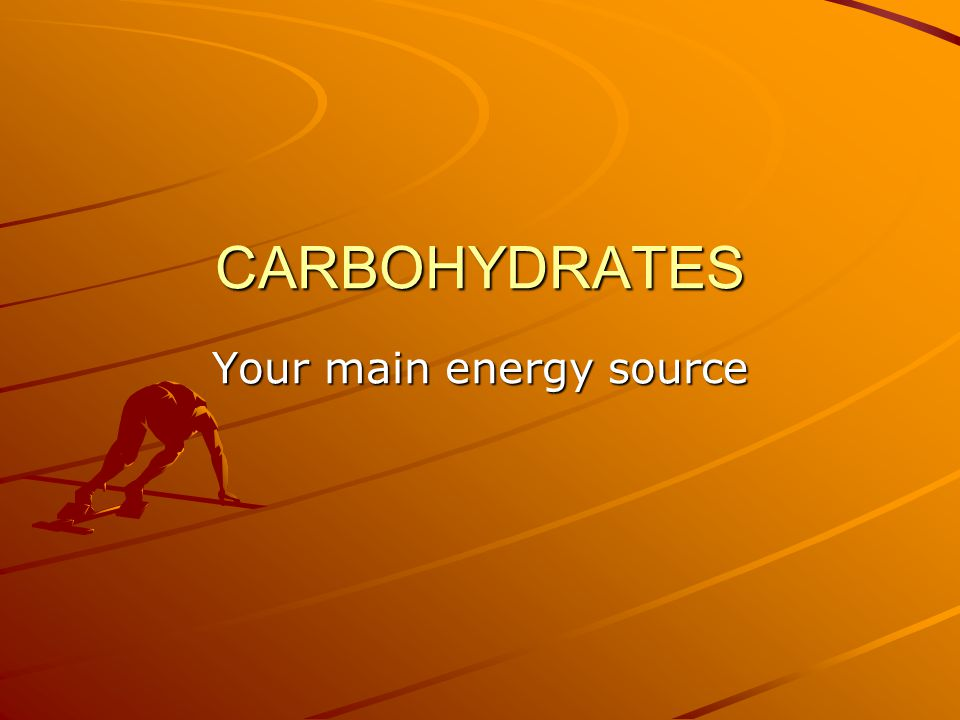 Your main energy source