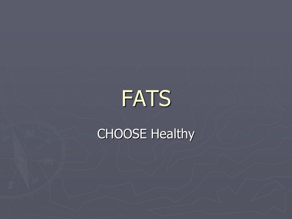 FATS CHOOSE Healthy