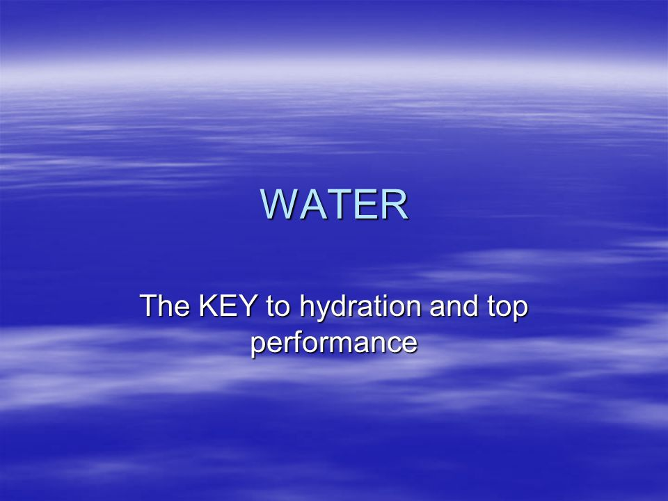 The KEY to hydration and top performance