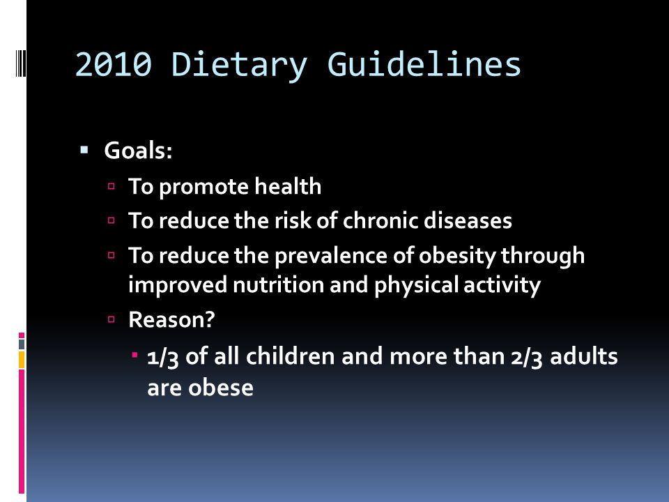 2010 Dietary Guidelines Goals: