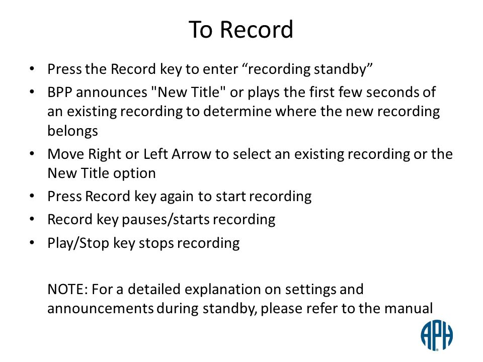 To Record Press the Record key to enter recording standby