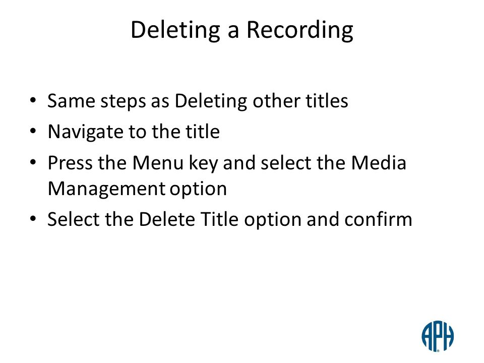 Deleting a Recording Same steps as Deleting other titles