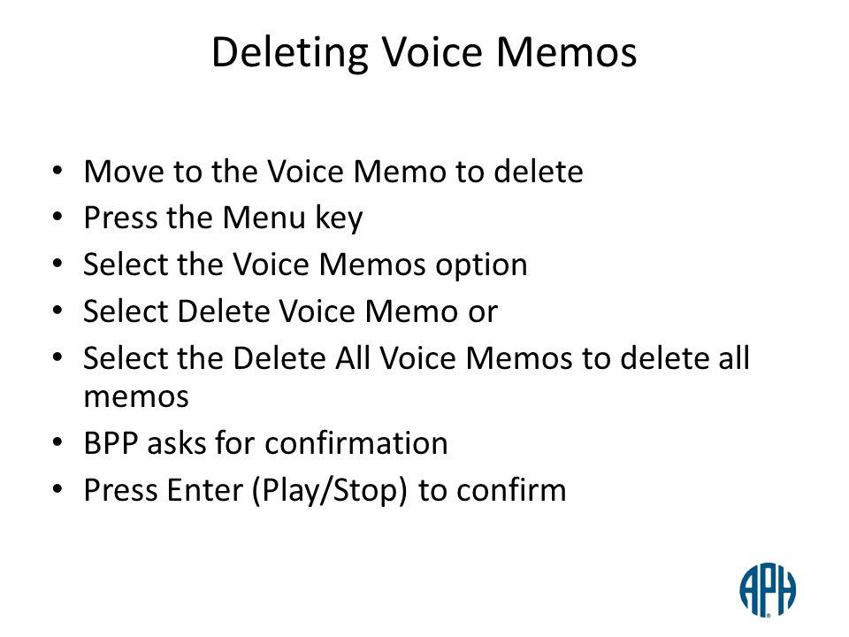 Deleting Voice Memos Move to the Voice Memo to delete