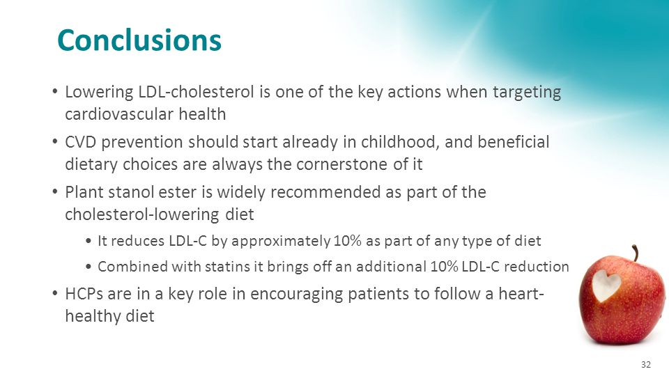 Conclusions Lowering LDL-cholesterol is one of the key actions when targeting cardiovascular health.