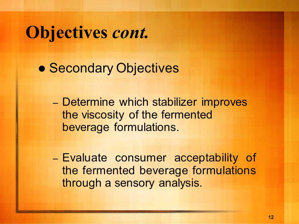 Objectives cont. Secondary Objectives