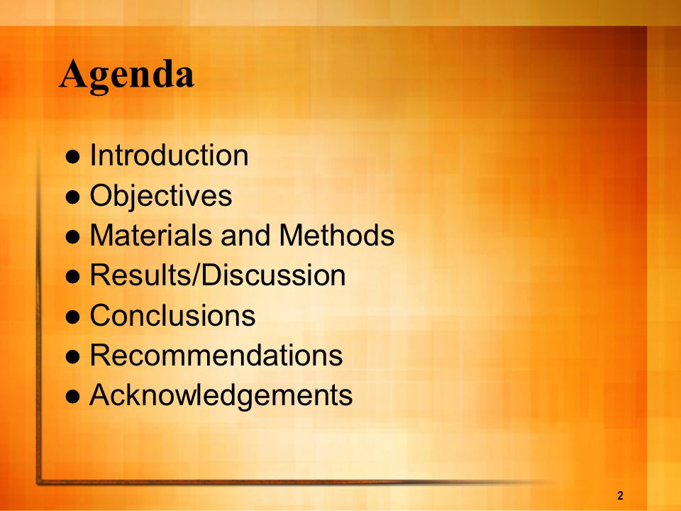 Agenda Introduction Objectives Materials and Methods
