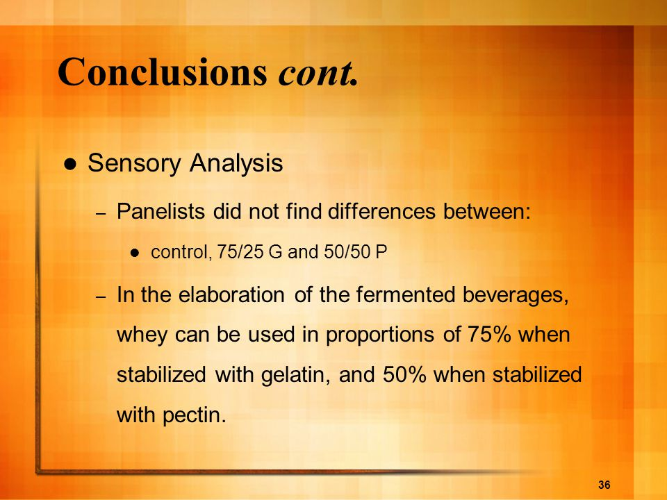 Conclusions cont. Sensory Analysis