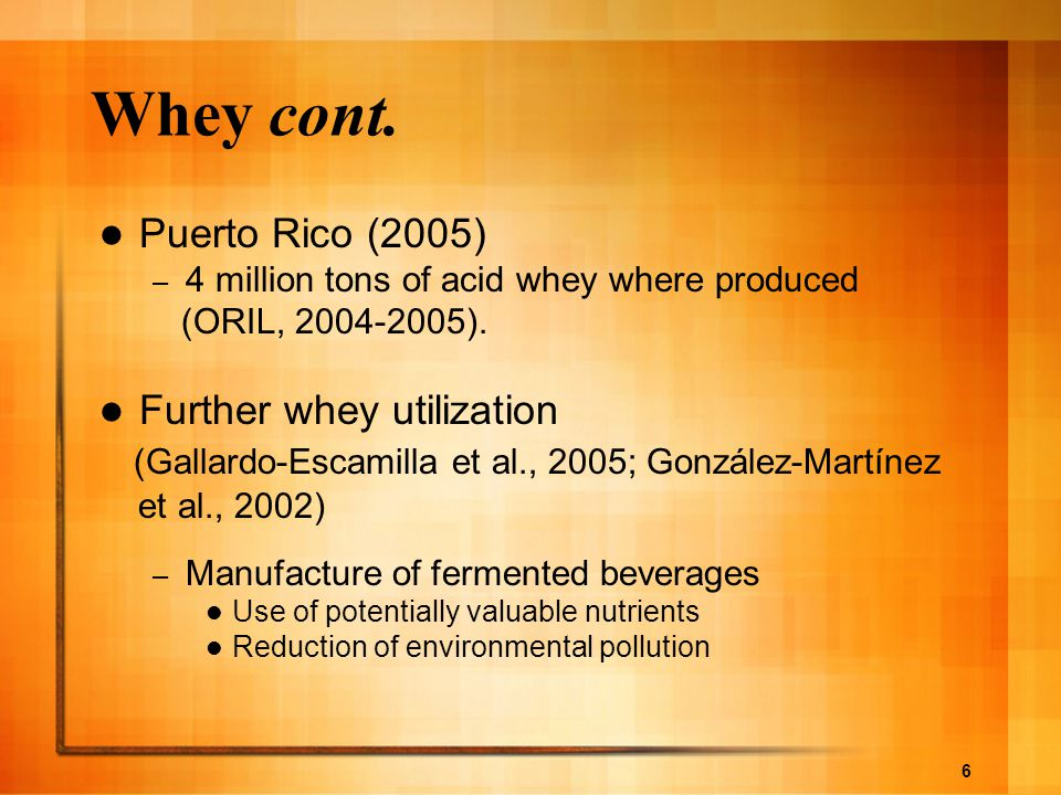 Whey cont. Puerto Rico (2005) Further whey utilization