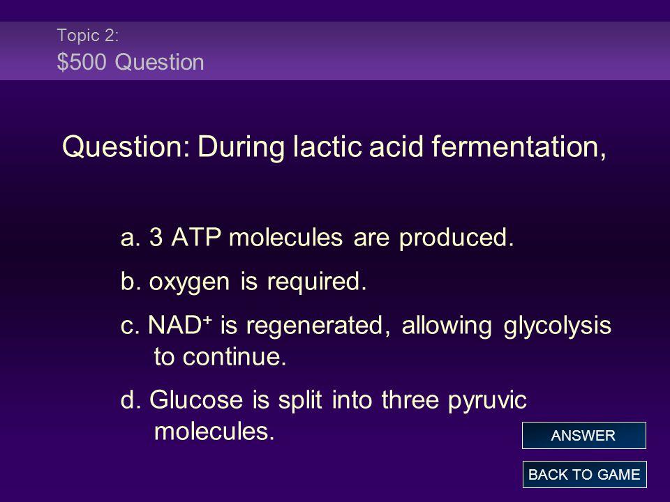 Question: During lactic acid fermentation,