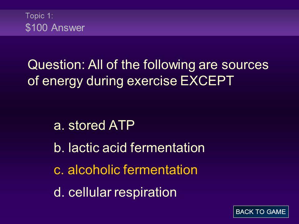 b. lactic acid fermentation c. alcoholic fermentation