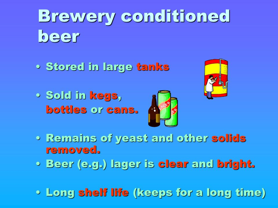 Brewery conditioned beer