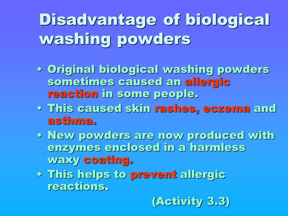 Disadvantage of biological washing powders