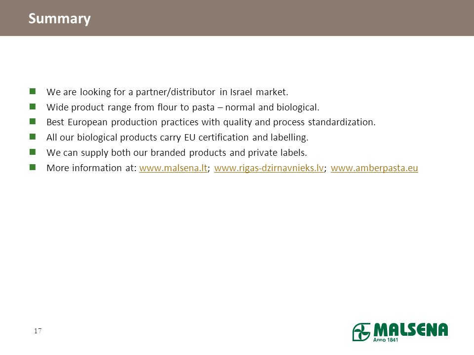 Summary We are looking for a partner/distributor in Israel market.