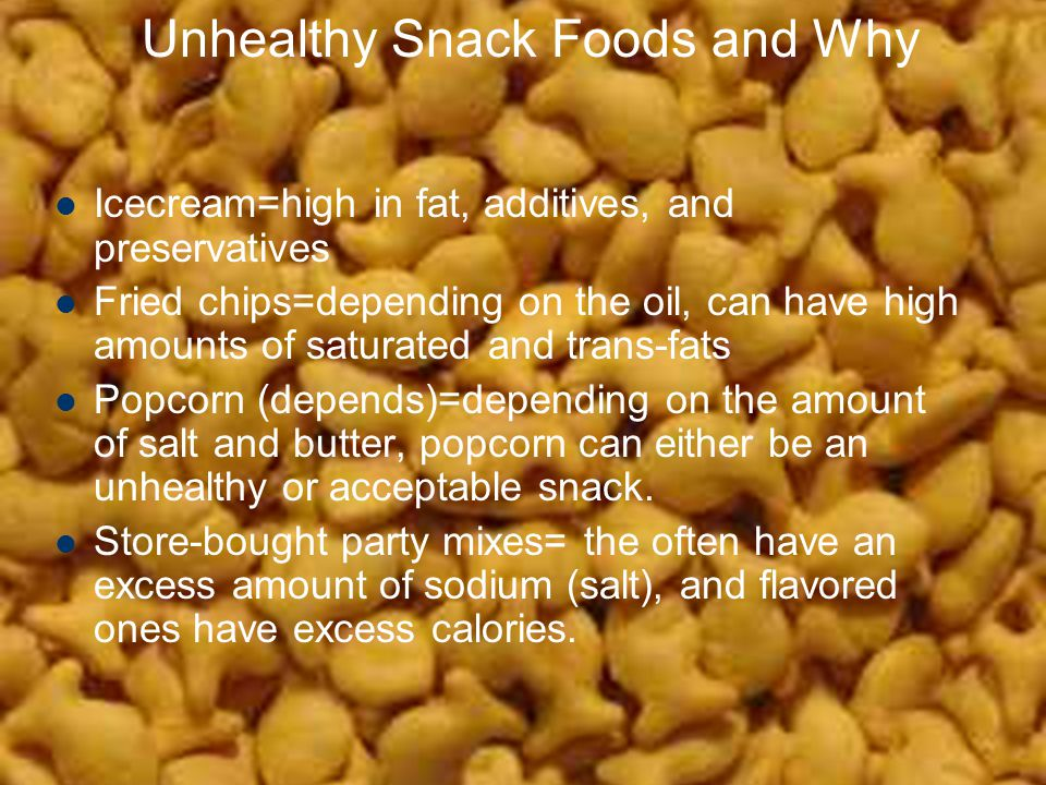 Unhealthy Snack Foods and Why