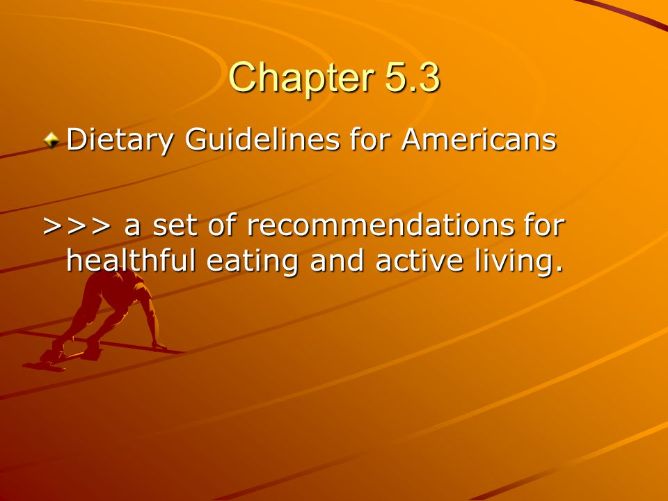 Chapter 5.3 Dietary Guidelines for Americans