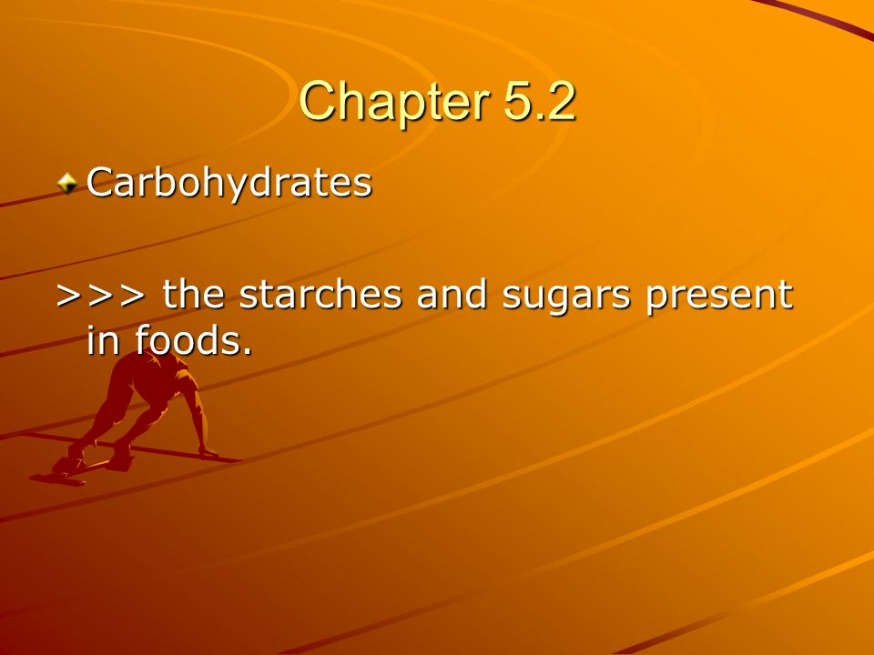 Chapter 5.2 Carbohydrates