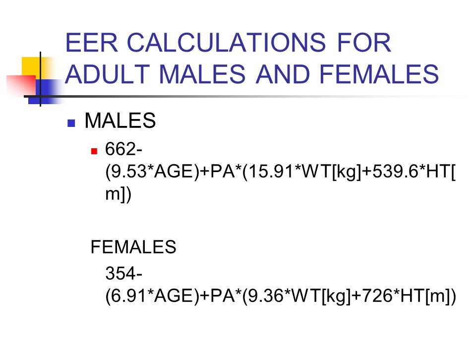 EER CALCULATIONS FOR ADULT MALES AND FEMALES