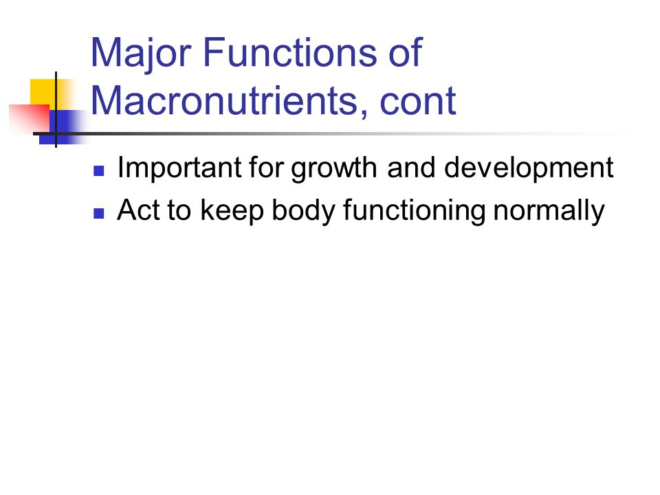 Major Functions of Macronutrients, cont