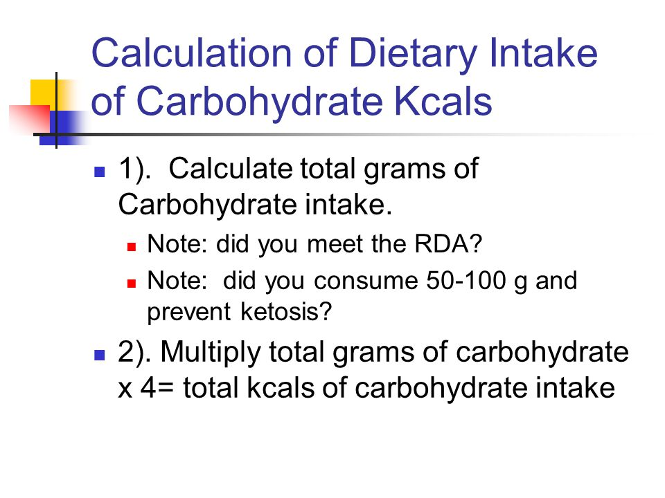 Calculation of Dietary Intake of Carbohydrate Kcals