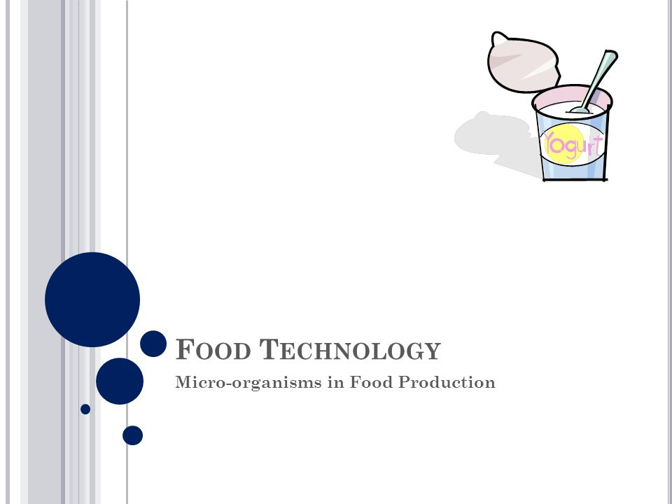 Micro-organisms in Food Production