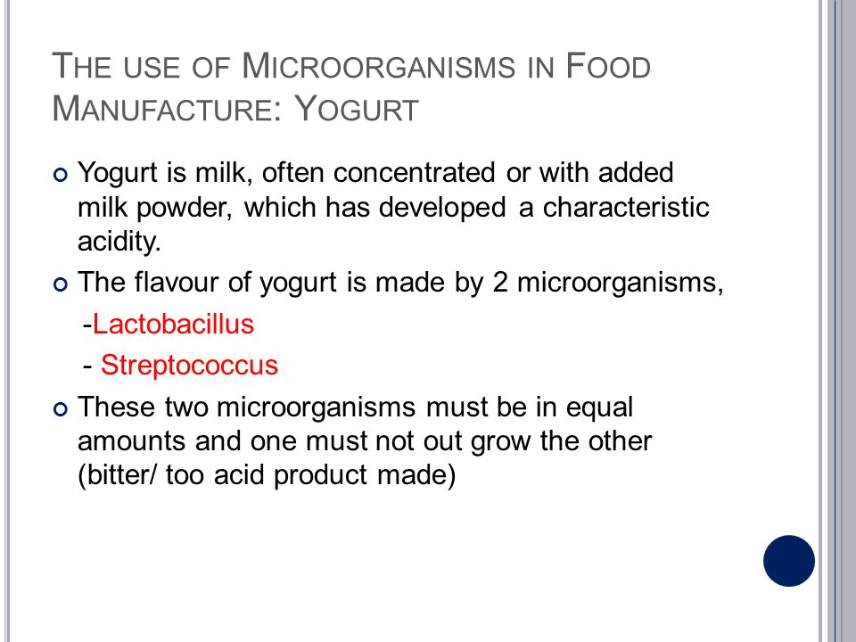 The use of Microorganisms in Food Manufacture: Yogurt