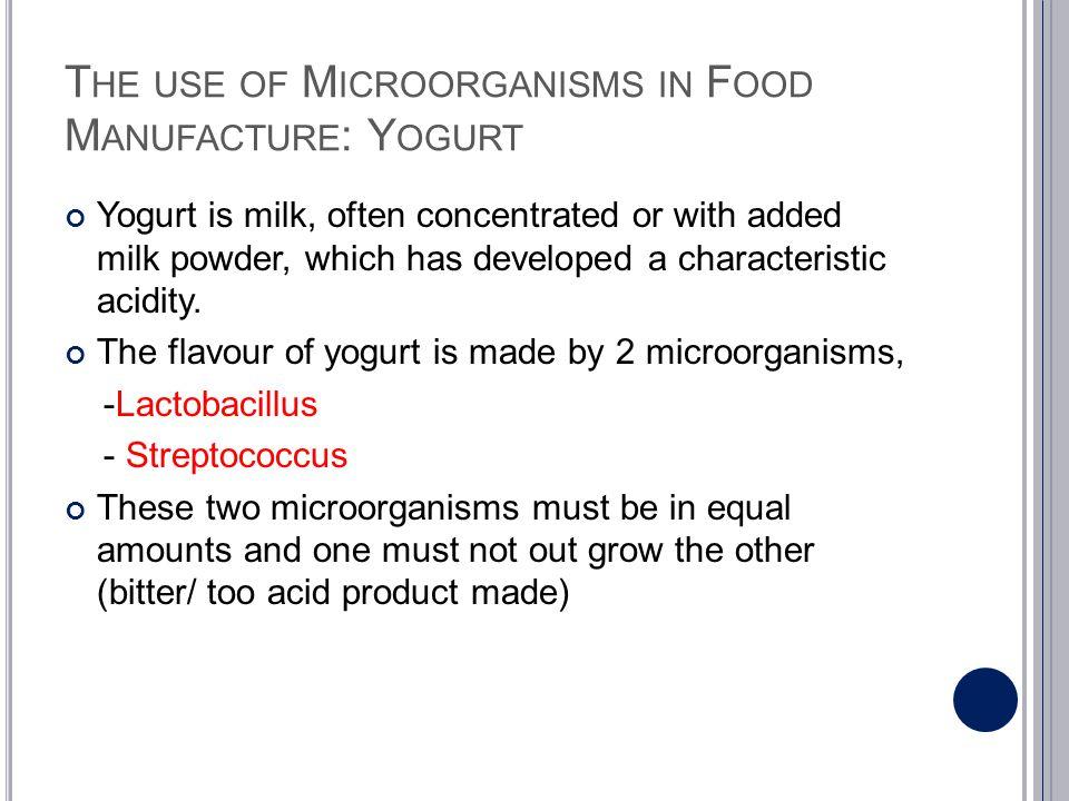 The use of Microorganisms in Food Manufacture: Yogurt