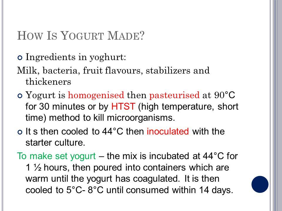 How Is Yogurt Made Ingredients in yoghurt: