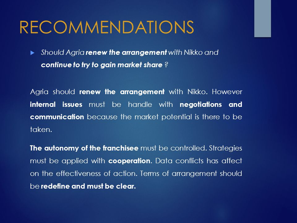 RECOMMENDATIONS Should Agria renew the arrangement with Nikko and continue to try to gain market share