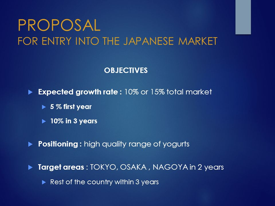 PROPOSAL FOR ENTRY INTO THE JAPANESE MARKET