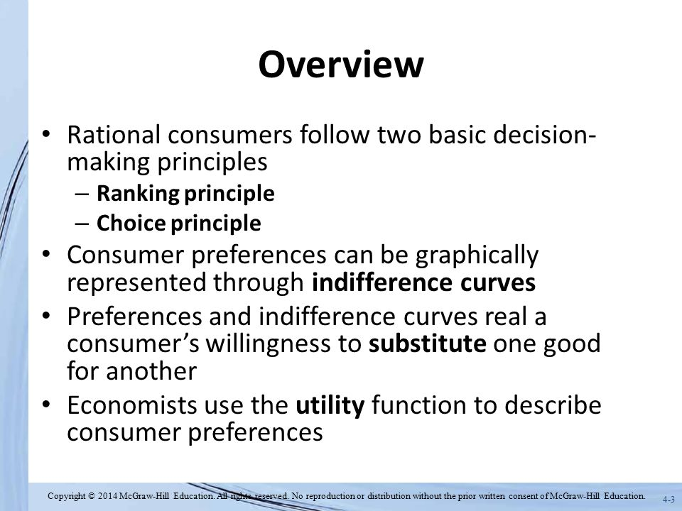 Overview Rational consumers follow two basic decision-making principles. Ranking principle. Choice principle.
