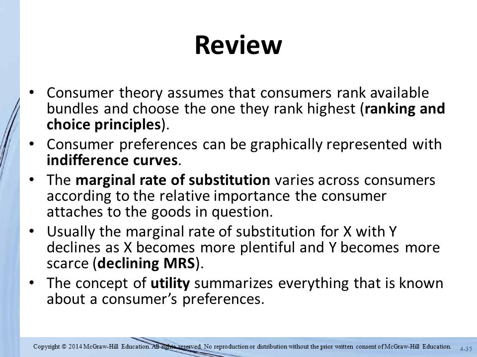 Review Consumer theory assumes that consumers rank available bundles and choose the one they rank highest (ranking and choice principles).